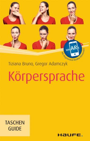 Körpersprache ist ein Buch von Tiziana Bruno und Gregor Adamczyk